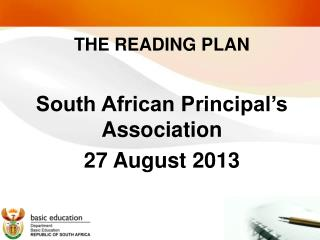 THE READING PLAN  South African Principal's Association 27 August 2013