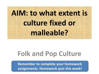 AIM: to what extent is culture fixed or malleable?