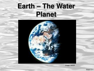 Earth – The Water Planet