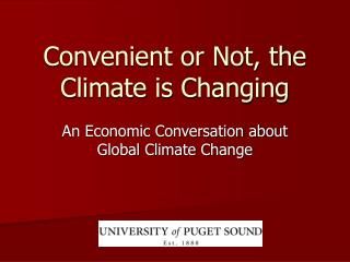 Convenient or Not, the Climate is Changing