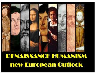 RENAISSANCE HUMANISM new European Outlook