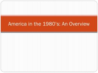 America in the 1980�s: An Overview