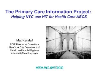 The Primary Care Information Project:  Helping NYC use HIT for Health Care ABCS