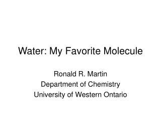 Water: My Favorite Molecule