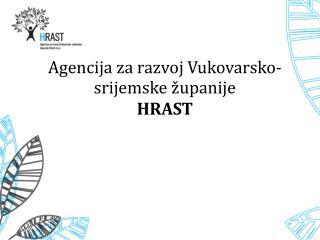 Agencija za razvoj Vukovarsko-srijemske županije HRAST