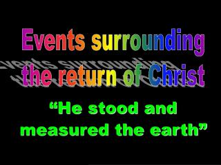 """He stood and measured the earth"""