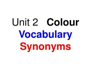 Unit 2 Colour Vocabulary Synonyms
