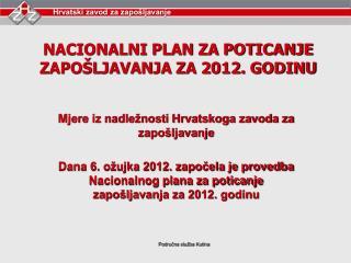 NACIONALNI PLAN ZA POTICANJE ZAPOŠLJAVANJA ZA 2012. GODINU