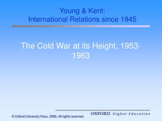 The Cold War at its Height, 1953-1963