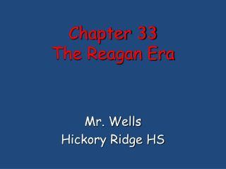 Chapter 33 The Reagan Era