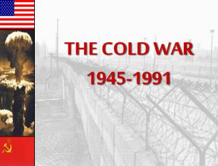 the cold war 1953 to 1991 The cold war of 1946-1991 - cold war 1946-1991 introduction: the end the only good commie is a dead one, the cold war comes to mind this war, cold because of no direct violence towards each country the war reached a stalemate in 1953.