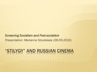 """ StilygY "" and  Russian Cinema"