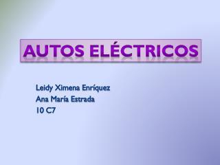 Leidy Ximena Enríquez Ana María Estrada 10 C7
