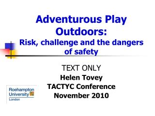 Adventurous Play Outdoors:  Risk, challenge and the dangers of safety