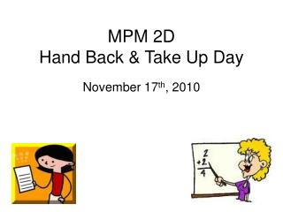 MPM 2D Hand Back & Take Up Day