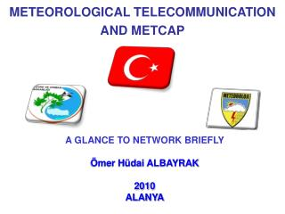 METEOROLOGICAL TELECOMMUNICATION AND METCAP
