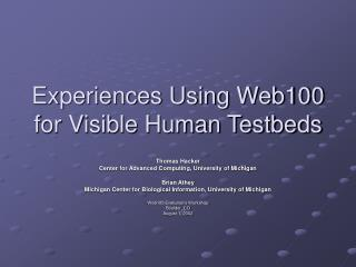 Experiences Using Web100 for Visible Human Testbeds