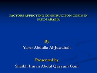 FACTORS AFFECTING CONSTRUCTION COSTS IN SAUDI ARABIA