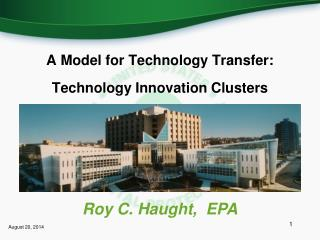 A Model for Technology  Transfer: Technology  Innovation Clusters