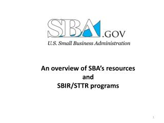An overview of SBA's  resources a nd SBIR/STTR programs