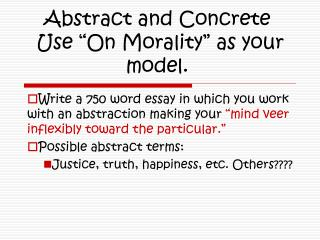 "Abstract and Concrete  Use ""On Morality"" as your model."