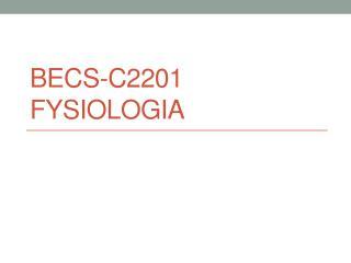 BECS-C2201 Fysiologia