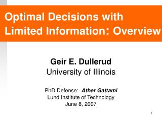 Optimal Decisions with Limited Information :  Overview