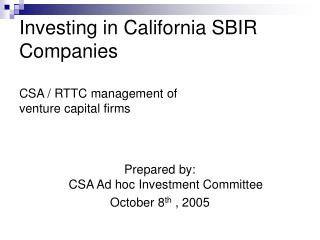 Investing in California SBIR Companies CSA / RTTC management of  venture capital firms