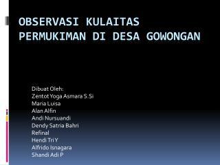 OBSERVASI KULAITAS PERMUKIMAN DI DESA GOWONGAN