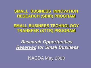 Research Opportunities Reserved  for Small Business NACDA May 2008