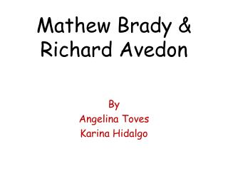 Mathew Brady & Richard Avedon