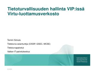 Tietoturvallisuuden hallinta  VIP:iss� Virtu-luottamusverkosto