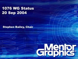 1076 WG Status 20 Sep 2004