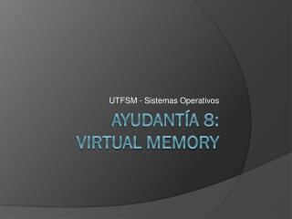 Ayudantía 8: Virtual  memory