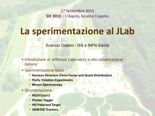 27 Settembre 2011 SIF 2011  – L'Aquila, località Coppito La sperimentazione al JLab