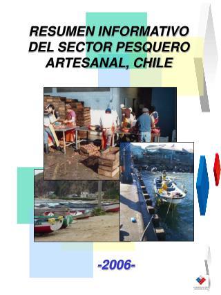 RESUMEN INFORMATIVO DEL SECTOR PESQUERO  ARTESANAL, CHILE