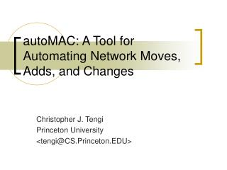 autoMAC: A Tool for Automating Network Moves, Adds, and Changes