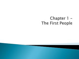 Chapter 1 –  The First People