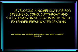 Hal  Michael, John McMillan, Bob Gresswell, Leon Shaul, Bob Leland, Joan Trial