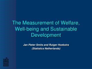 The Measurement of Welfare, Well-being and Sustainable Development