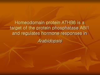 ABA (phytohormone avscisic acid) : phtocormone   growth inhibitor   C 15 H 20 O 4  (M.W= 264.32)