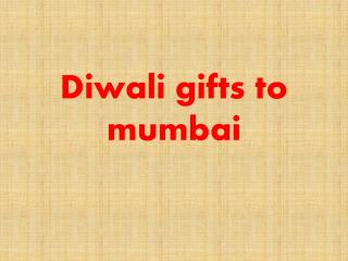 Diwali gifts to Mumbai