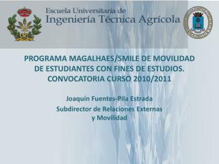 Joaquín Fuentes-Pila Estrada Subdirector de Relaciones Externas y Movilidad