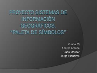 """Proyecto Sistemas de Información Geográficos. """"Paleta de Símbolos"""""""