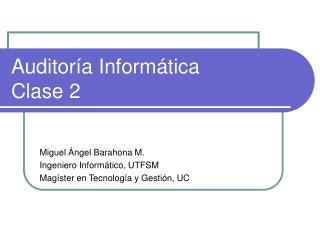 Auditoría Informática Clase 2