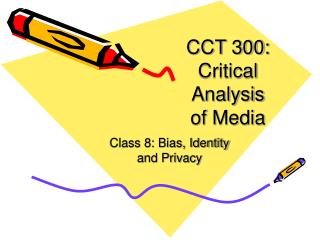 CCT 300: Critical Analysis  of Media
