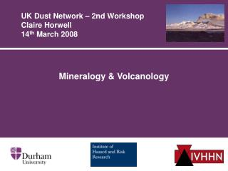 UK Dust Network – 2nd Workshop Claire Horwell 14 th  March 2008