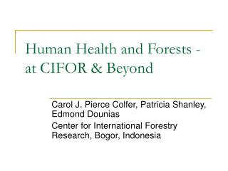 Human Health and Forests - at CIFOR & Beyond