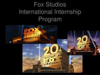 Fox Studios  International Internship Program