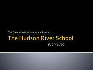 The Hudson River School